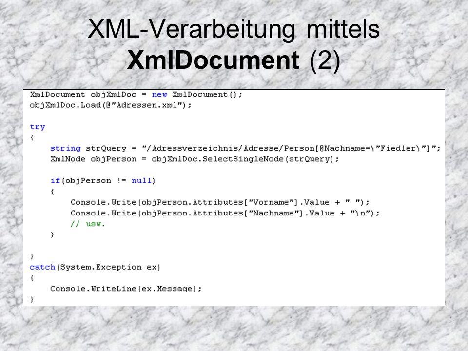 XML-Verarbeitung mittels XmlDocument (3) Mittles der Methoden CreateElement(), AppendChild() und SetAttribute() können Elemente in den XML-Baum eingefügt werden Um Elemente zwischen zwei XML- Dokumenten hin- und her zu kopieren, müssen diese zunächst mittels ImportNode() in den Dokumentenkontext importiert werden
