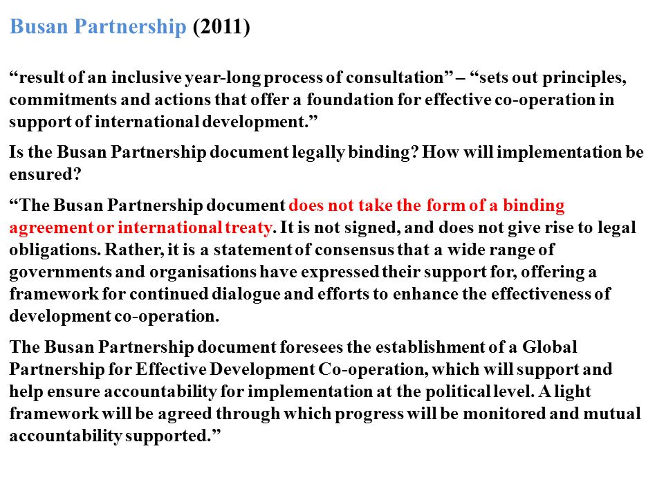 "Busan Partnership (2011) ""result of an inclusive year-long process of consultation"" – ""sets out principles, commitments and actions that offer a found"