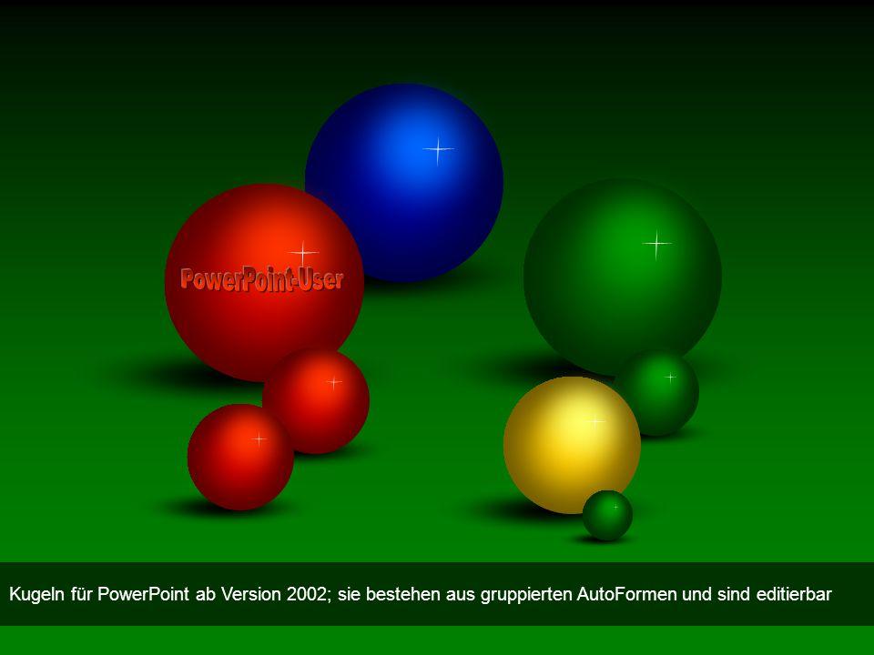 Kugeln für PowerPoint ab Version 2002; sie bestehen aus gruppierten AutoFormen und sind editierbar