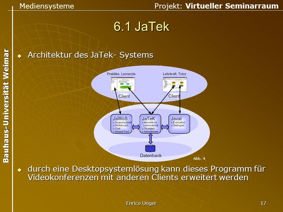 Mediensysteme Projekt: Virtueller Seminarraum Bauhaus-Universität Weimar Enrico Unger 17 6.1 JaTek  Architektur des JaTek- Systems  durch eine Deskt