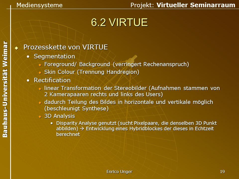 Mediensysteme Projekt: Virtueller Seminarraum Bauhaus-Universität Weimar Enrico Unger 19 6.2 VIRTUE  Prozesskette von VIRTUE SegmentationSegmentation