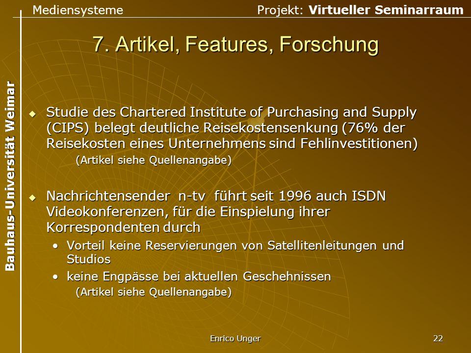 Mediensysteme Projekt: Virtueller Seminarraum Bauhaus-Universität Weimar Enrico Unger 22 7. Artikel, Features, Forschung  Studie des Chartered Instit
