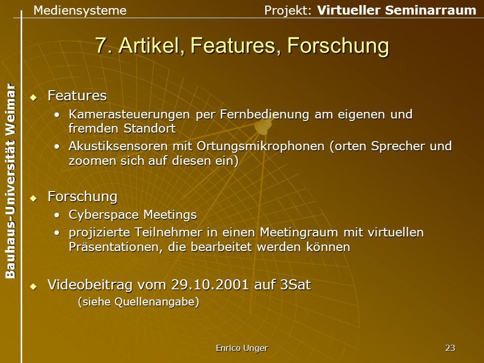 Mediensysteme Projekt: Virtueller Seminarraum Bauhaus-Universität Weimar Enrico Unger 23 7. Artikel, Features, Forschung  Features Kamerasteuerungen