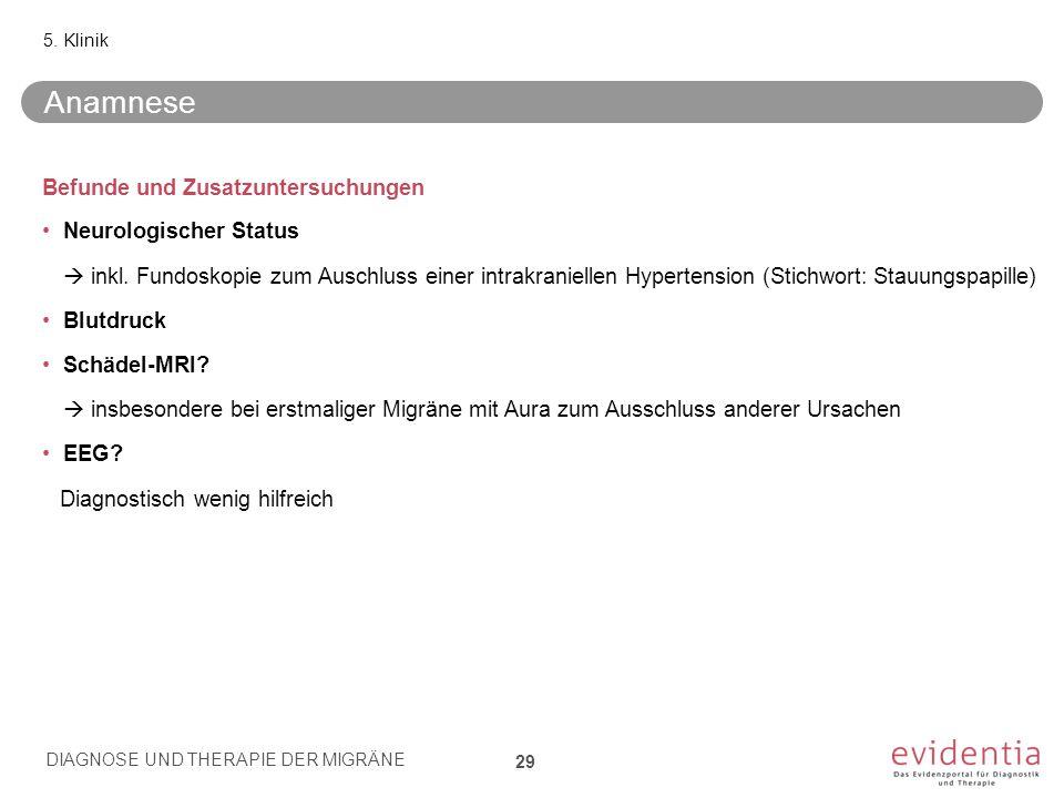 Anamnese Befunde und Zusatzuntersuchungen Neurologischer Status  inkl. Fundoskopie zum Auschluss einer intrakraniellen Hypertension (Stichwort: Stauu
