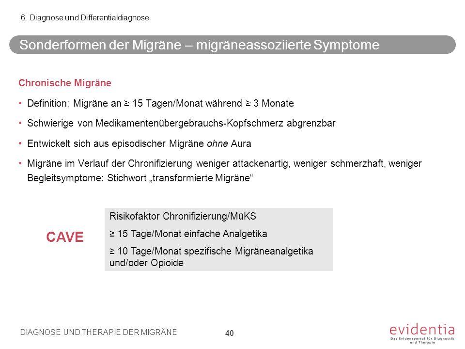 """Sonderformen der Migräne – migräneassoziierte Symptome Chronische Migräne Definition: Migräne an ≥ 15 Tagen/Monat während ≥ 3 Monate Schwierige von Medikamentenübergebrauchs-Kopfschmerz abgrenzbar Entwickelt sich aus episodischer Migräne ohne Aura Migräne im Verlauf der Chronifizierung weniger attackenartig, weniger schmerzhaft, weniger Begleitsymptome: Stichwort """"transformierte Migräne 6."""
