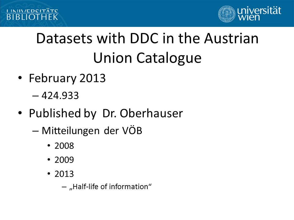 "Datasets with DDC in the Austrian Union Catalogue February 2013 – 424.933 Published by Dr. Oberhauser – Mitteilungen der VÖB 2008 2009 2013 – ""Half-li"