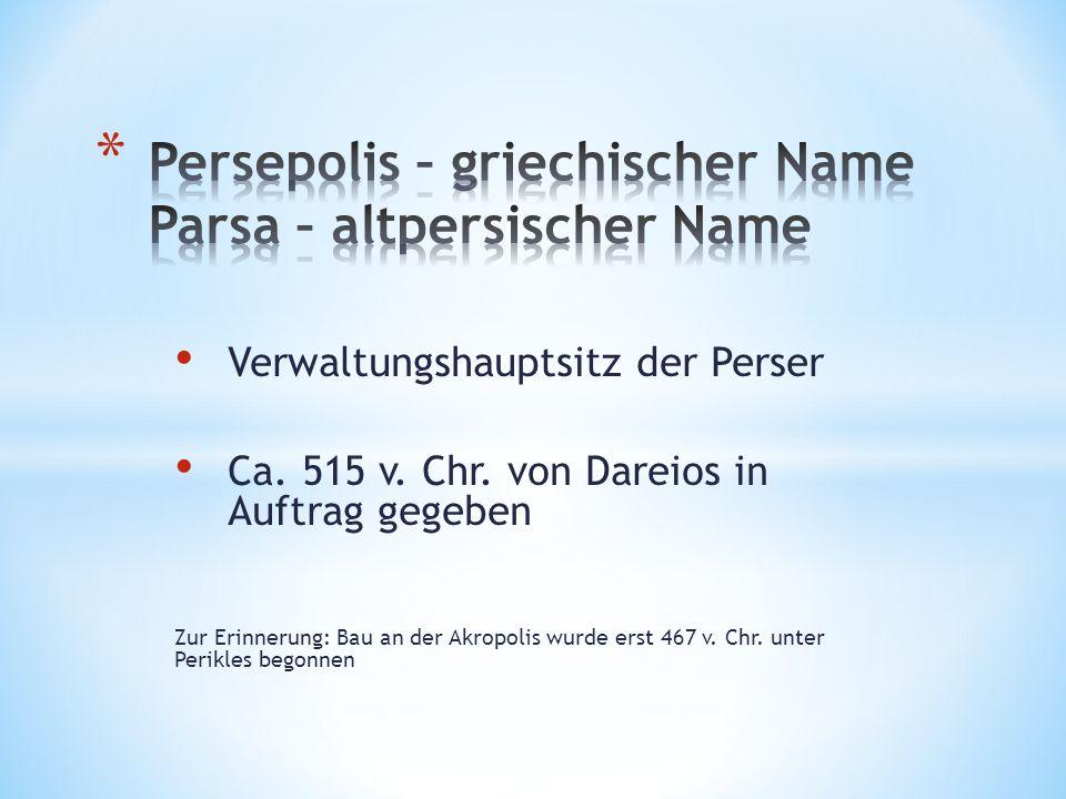 Verwaltungshauptsitz der Perser Ca. 515 v. Chr.