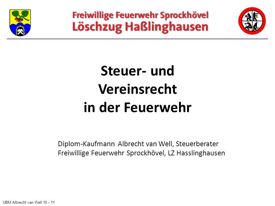 UBM Albrecht van Well 10 - 11 Steuer- und Vereinsrecht in der Feuerwehr Diplom-Kaufmann Albrecht van Well, Steuerberater Freiwillige Feuerwehr Sprockhövel, LZ Hasslinghausen