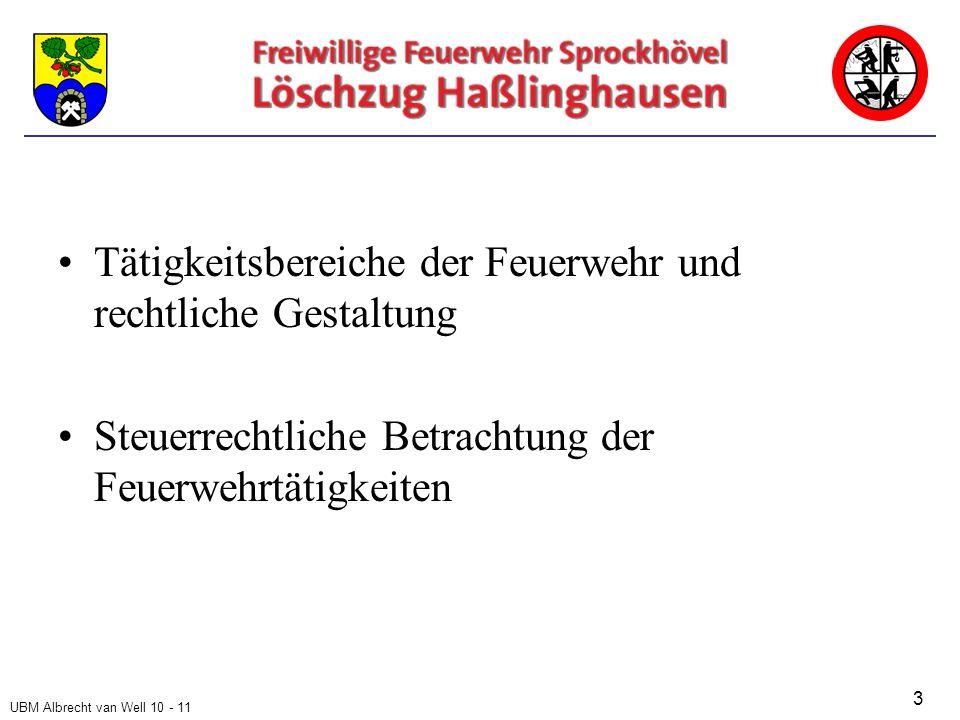 UBM Albrecht van Well 10 - 11 Steuerrechtliche Betrachtung Hoheitliche Tätigkeiten und Steuern Vereinsbereich der Feuerwehr und Steuern 54