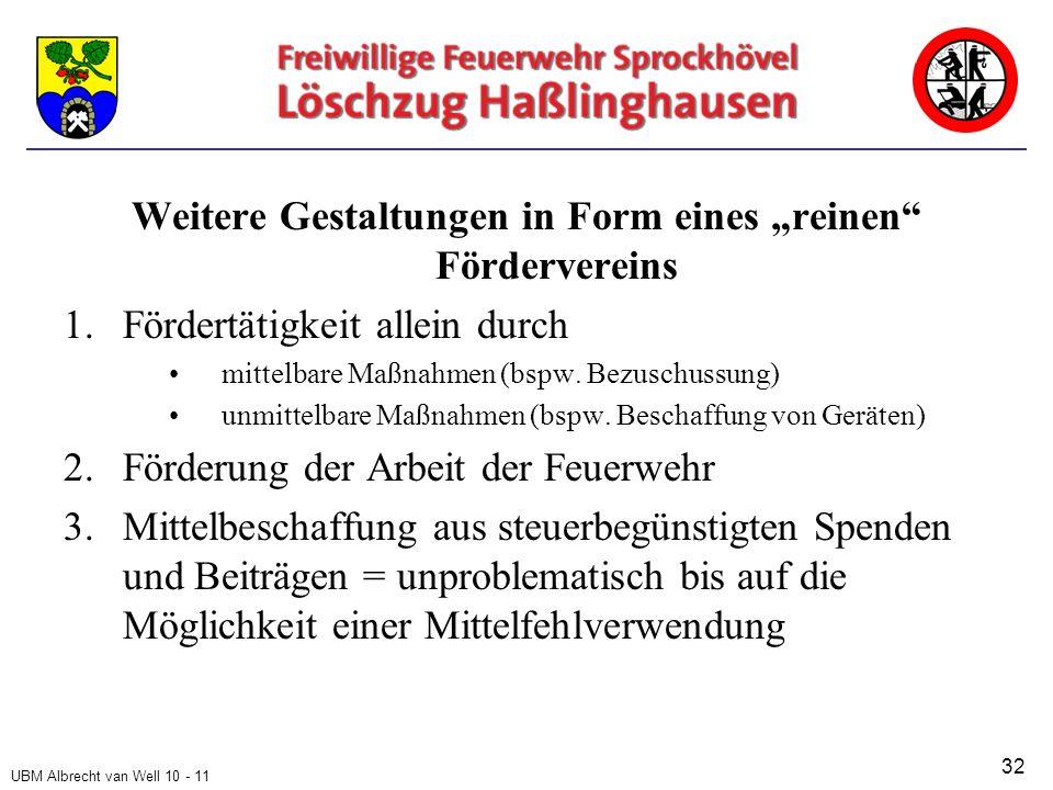 """UBM Albrecht van Well 10 - 11 Weitere Gestaltungen in Form eines """"reinen Fördervereins 1.Fördertätigkeit allein durch mittelbare Maßnahmen (bspw."""