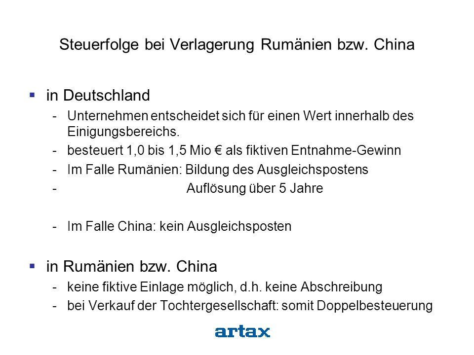 Steuerfolge bei Verlagerung Rumänien bzw. China  in Deutschland -Unternehmen entscheidet sich für einen Wert innerhalb des Einigungsbereichs. -besteu