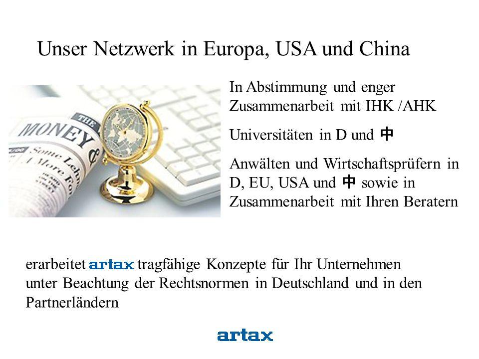Unser Netzwerk in Europa, USA und China In Abstimmung und enger Zusammenarbeit mit IHK /AHK Universitäten in D und 中 Anwälten und Wirtschaftsprüfern i