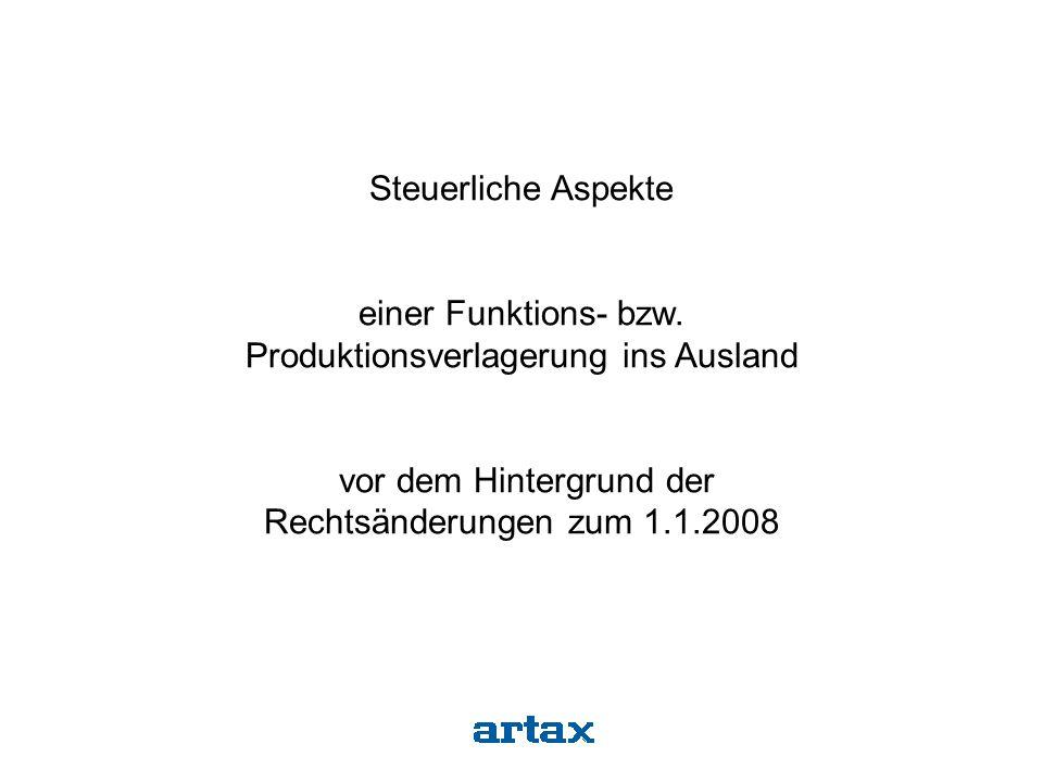 Steuerliche Aspekte einer Funktions- bzw. Produktionsverlagerung ins Ausland vor dem Hintergrund der Rechtsänderungen zum 1.1.2008
