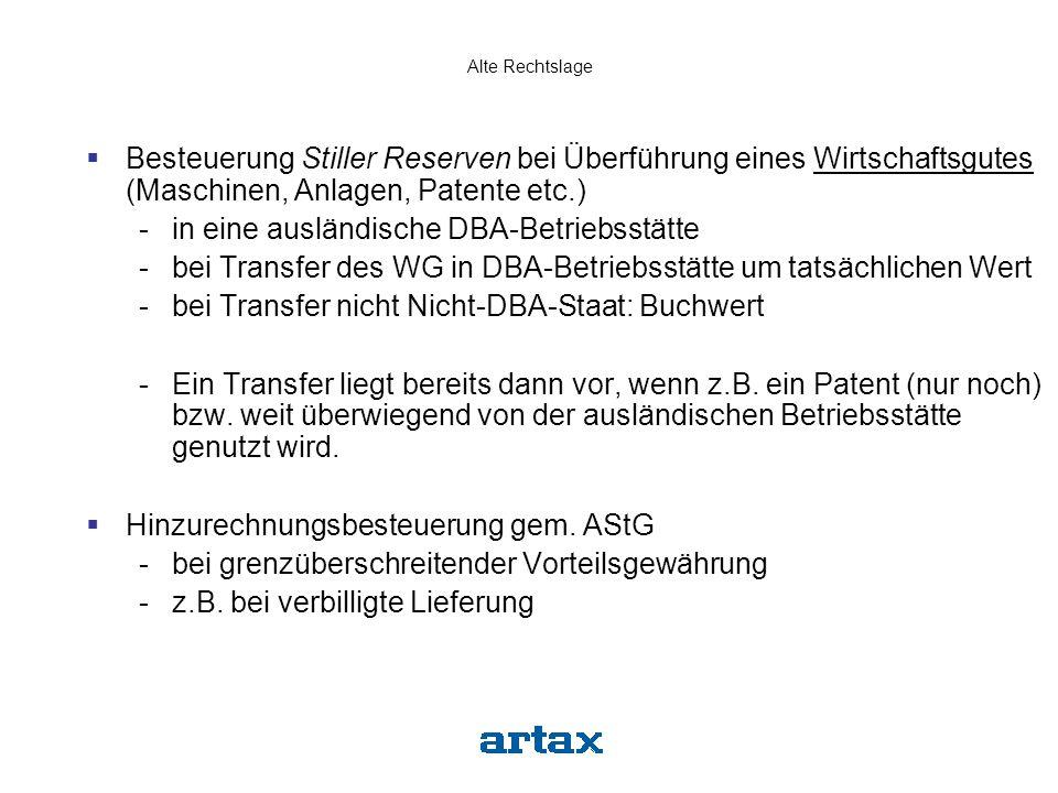 Alte Rechtslage  Besteuerung Stiller Reserven bei Überführung eines Wirtschaftsgutes (Maschinen, Anlagen, Patente etc.) -in eine ausländische DBA-Bet