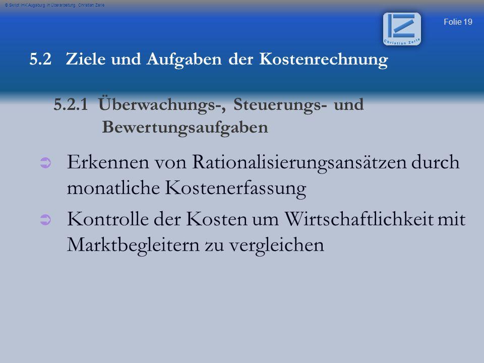 Folie 19 © Skript IHK Augsburg in Überarbeitung Christian Zerle   Erkennen von Rationalisierungsansätzen durch monatliche Kostenerfassung   Kontro