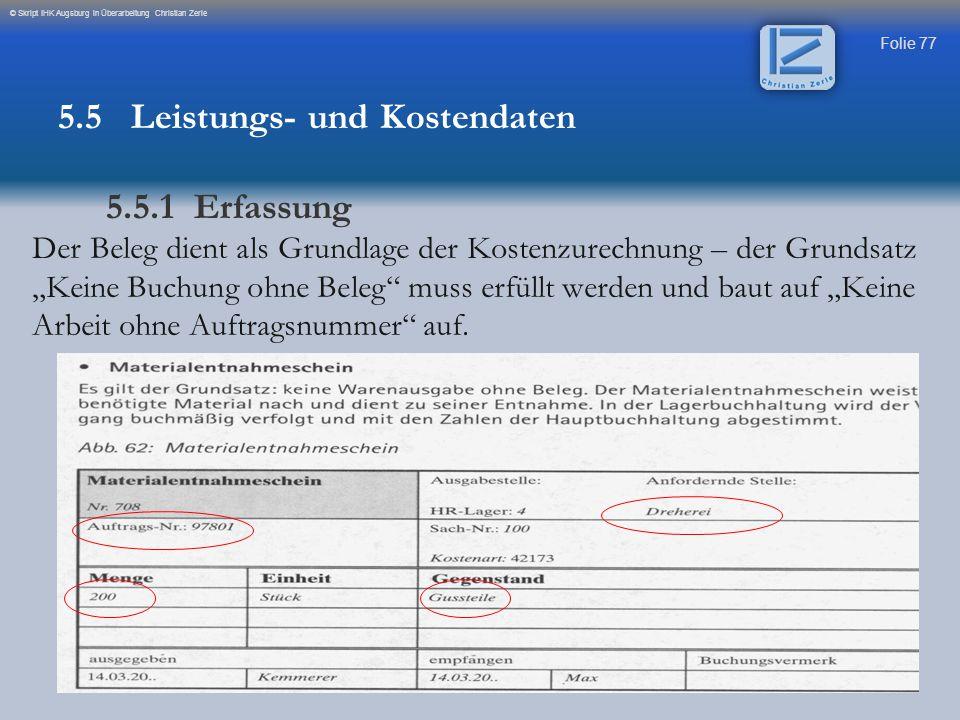 """Folie 77 © Skript IHK Augsburg in Überarbeitung Christian Zerle Der Beleg dient als Grundlage der Kostenzurechnung – der Grundsatz """"Keine Buchung ohne"""