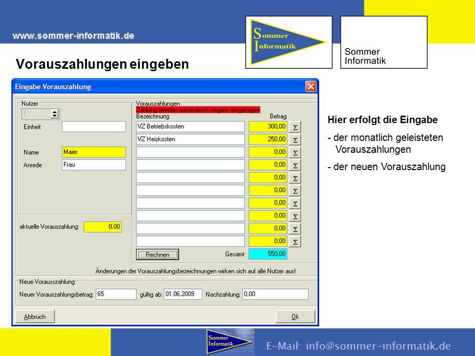 E-Mail: info@sommer-informatik.de Hier erfolgt die Eingabe - der monatlich geleisteten Vorauszahlungen - der neuen Vorauszahlung