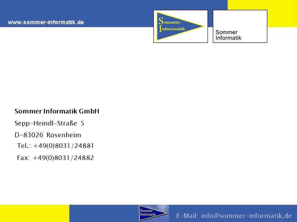 Sommer Informatik GmbH Sepp-Heindl-Straße 5 D-83026 Rosenheim Tel.: +49(0)8031/24881 Fax: +49(0)8031/24882 E-Mail: info@sommer-informatik.de