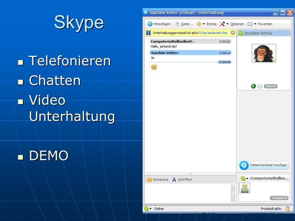 11 MSN Messenger (Telefonieren) (Telefonieren) Chatten Chatten Video Unterhaltung Video Unterhaltung DEMO DEMO