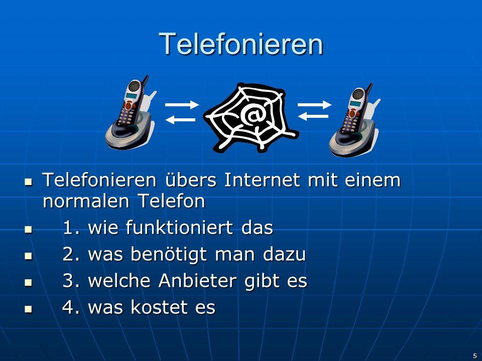 5 Telefonieren Telefonieren übers Internet mit einem normalen Telefon Telefonieren übers Internet mit einem normalen Telefon 1. wie funktioniert das 1