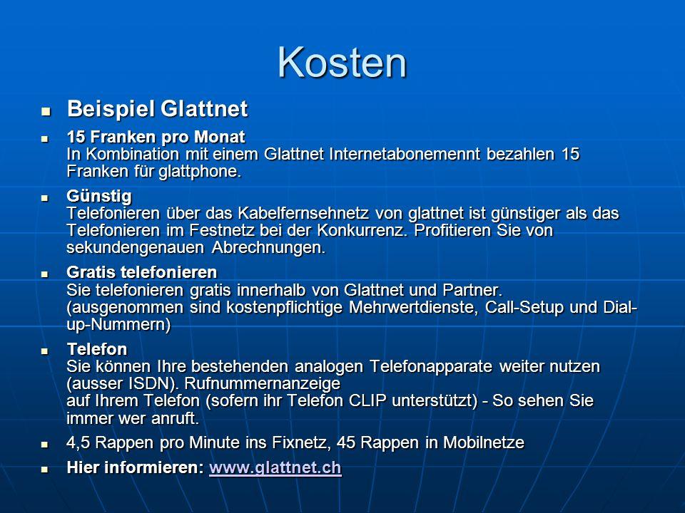 """9Kosten Beispiel Citytel und ADSL von Glattnet Beispiel Citytel und ADSL von Glattnet Voip mit """"Phone Adapter + Telefon Voip mit """"Phone Adapter + Telefon http://www.citytel.ch http://www.citytel.ch http://www.citytel.ch CHF 35 für Nummer einmalig CHF 35 für Nummer einmalig CHF 150 für Telefon Modem einmalig CHF 150 für Telefon Modem einmalig ADSL Anschluss ab CHF 25 pro Monat ADSL Anschluss ab CHF 25 pro Monat 1,7 bis 2,6 Rappen pro Minute ins Festnetz 1,7 bis 2,6 Rappen pro Minute ins Festnetz 30,9 – 43,5 Rappen/Minute in Mobil Netze 30,9 – 43,5 Rappen/Minute in Mobil Netze Kassensturz Testsieger = Cablecom: Kassensturz Testsieger = Cablecom: http://www2.sf.tv/sf1/kassensturz/sendung/beitrag.php?beitragid=1222 http://www2.sf.tv/sf1/kassensturz/sendung/beitrag.php?beitragid=1222 http://www2.sf.tv/sf1/kassensturz/sendung/beitrag.php?beitragid=1222"""