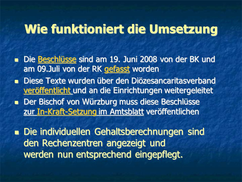 Wie funktioniert die Umsetzung Die Beschlüsse sind am 19. Juni 2008 von der BK und am 09.Juli von der RK gefasst worden Die Beschlüsse sind am 19. Jun