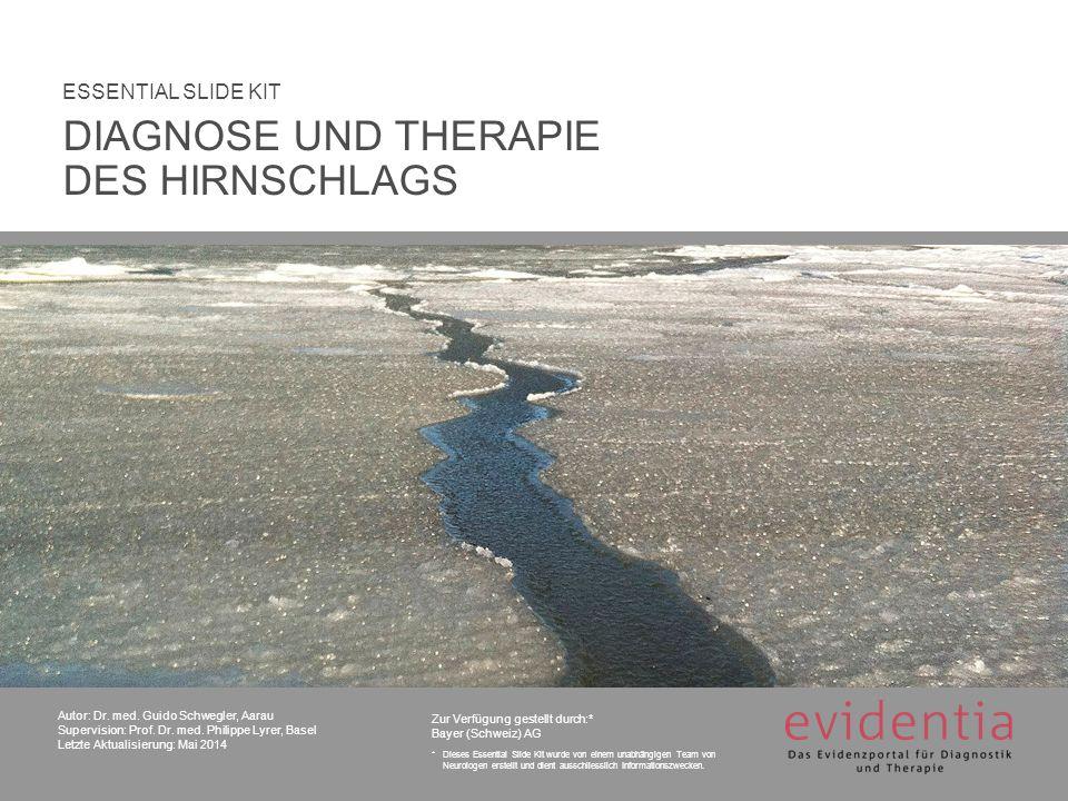 Autor: Dr. med. Guido Schwegler, Aarau Supervision: Prof. Dr. med. Philippe Lyrer, Basel Letzte Aktualisierung: Mai 2014 ESSENTIAL SLIDE KIT Zur Verfü
