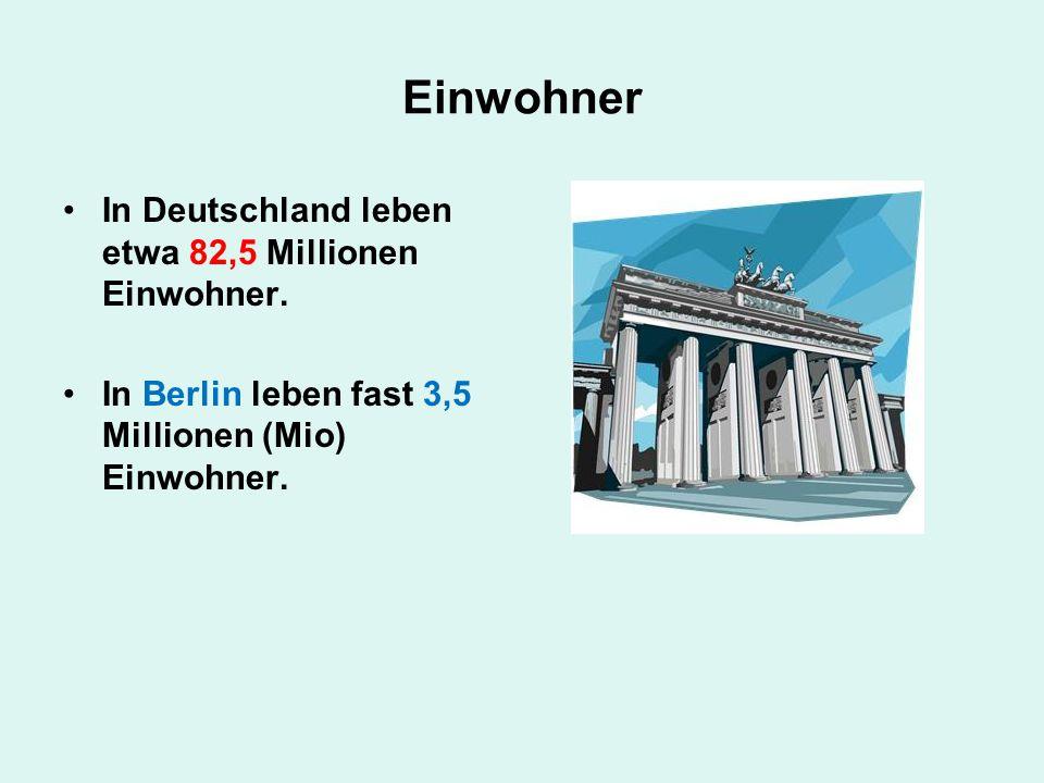 Einwohner In Deutschland leben etwa 82,5 Millionen Einwohner. In Berlin leben fast 3,5 Millionen (Mio) Einwohner.