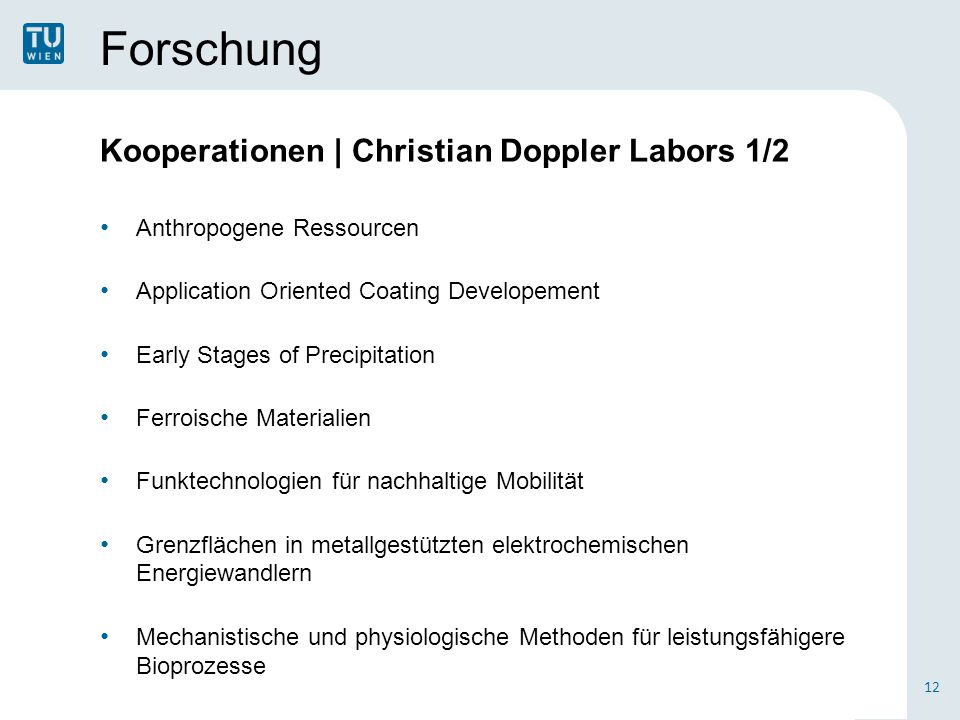 Forschung Kooperationen | Christian Doppler Labors 1/2 Anthropogene Ressourcen Application Oriented Coating Developement Early Stages of Precipitation
