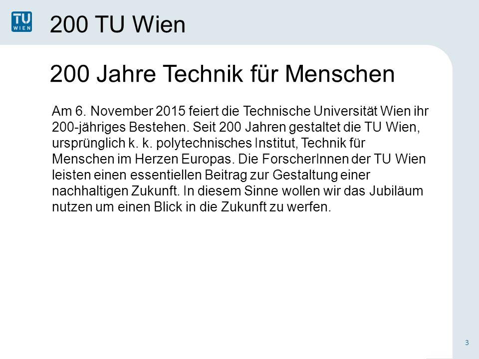 200 TU Wien 3 200 Jahre Technik für Menschen Am 6.