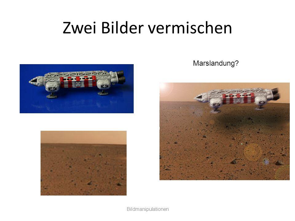 Zwei Bilder vermischen Bildmanipulationen Marslandung?