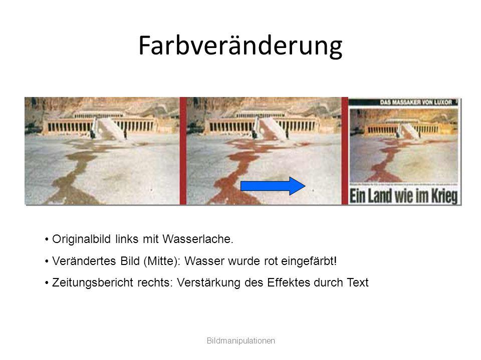 Farbveränderung Bildmanipulationen Originalbild links mit Wasserlache. Verändertes Bild (Mitte): Wasser wurde rot eingefärbt! Zeitungsbericht rechts: