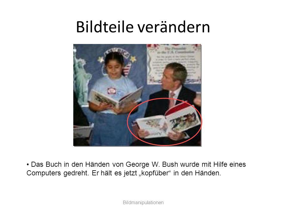 """Bildteile verändern Bildmanipulationen Das Buch in den Händen von George W. Bush wurde mit Hilfe eines Computers gedreht. Er hält es jetzt """"kopfüber"""""""