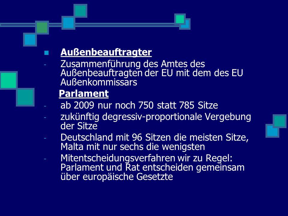 Außenbeauftragter - Zusammenführung des Amtes des Außenbeauftragten der EU mit dem des EU Außenkommissars Parlament - ab 2009 nur noch 750 statt 785 S