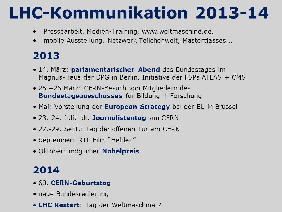 Pressearbeit, Medien-Training, www.weltmaschine.de, mobile Ausstellung, Netzwerk Teilchenwelt, Masterclasses... 2013 14. März: parlamentarischer Abend