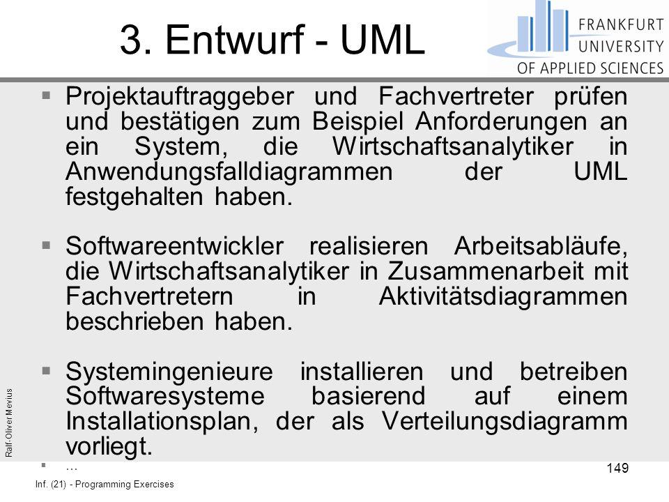 Ralf-Oliver Mevius Inf. (21) - Programming Exercises 3. Entwurf - UML  Projektauftraggeber und Fachvertreter prüfen und bestätigen zum Beispiel Anfor