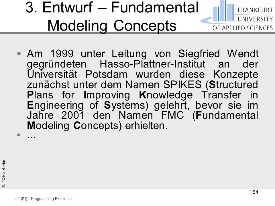 Ralf-Oliver Mevius Inf. (21) - Programming Exercises 3. Entwurf – Fundamental Modeling Concepts  Am 1999 unter Leitung von Siegfried Wendt gegründete