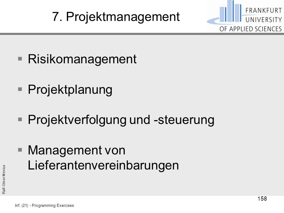 Ralf-Oliver Mevius Inf. (21) - Programming Exercises 7. Projektmanagement  Risikomanagement  Projektplanung  Projektverfolgung und -steuerung  Man