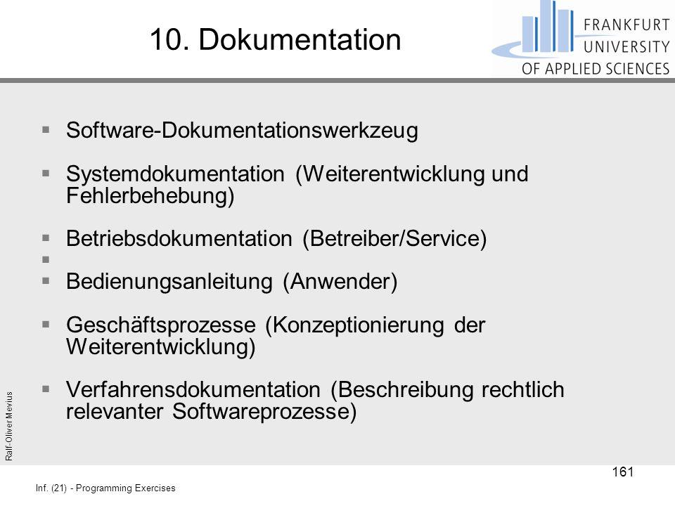 Ralf-Oliver Mevius Inf. (21) - Programming Exercises 10. Dokumentation  Software-Dokumentationswerkzeug  Systemdokumentation (Weiterentwicklung und