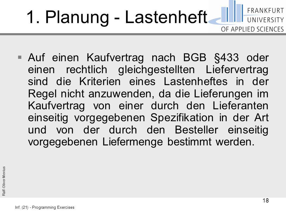 Ralf-Oliver Mevius Inf. (21) - Programming Exercises 1. Planung - Lastenheft  Auf einen Kaufvertrag nach BGB §433 oder einen rechtlich gleichgestellt