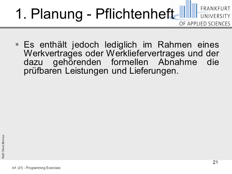 Ralf-Oliver Mevius Inf. (21) - Programming Exercises 1. Planung - Pflichtenheft  Es enthält jedoch lediglich im Rahmen eines Werkvertrages oder Werkl