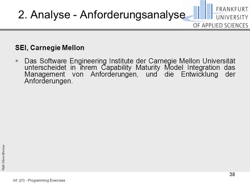 Ralf-Oliver Mevius Inf. (21) - Programming Exercises 2. Analyse - Anforderungsanalyse SEI, Carnegie Mellon  Das Software Engineering Institute der Ca