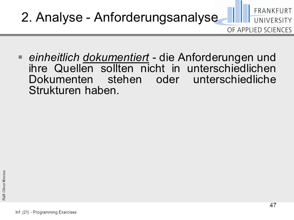 Ralf-Oliver Mevius Inf. (21) - Programming Exercises 2. Analyse - Anforderungsanalyse  einheitlich dokumentiert - die Anforderungen und ihre Quellen