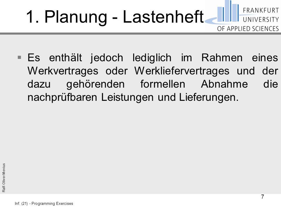 Ralf-Oliver Mevius Inf. (21) - Programming Exercises 1. Planung - Lastenheft  Es enthält jedoch lediglich im Rahmen eines Werkvertrages oder Werklief