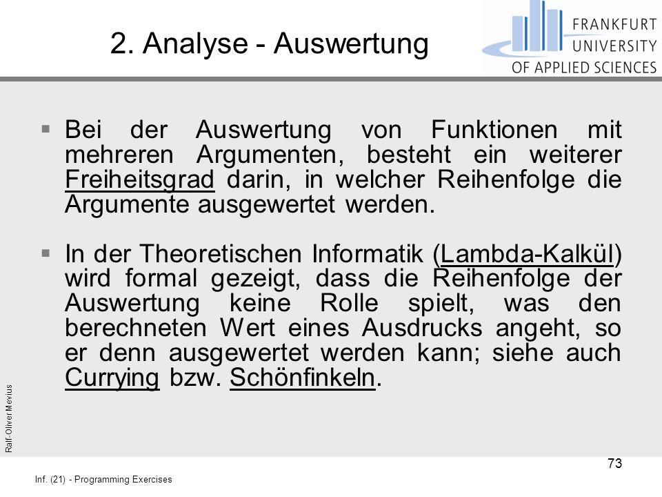 Ralf-Oliver Mevius Inf. (21) - Programming Exercises 2. Analyse - Auswertung  Bei der Auswertung von Funktionen mit mehreren Argumenten, besteht ein