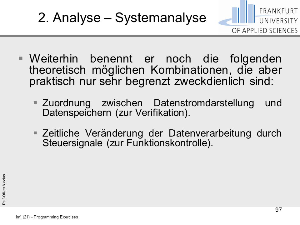 Ralf-Oliver Mevius Inf. (21) - Programming Exercises 2. Analyse – Systemanalyse  Weiterhin benennt er noch die folgenden theoretisch möglichen Kombin