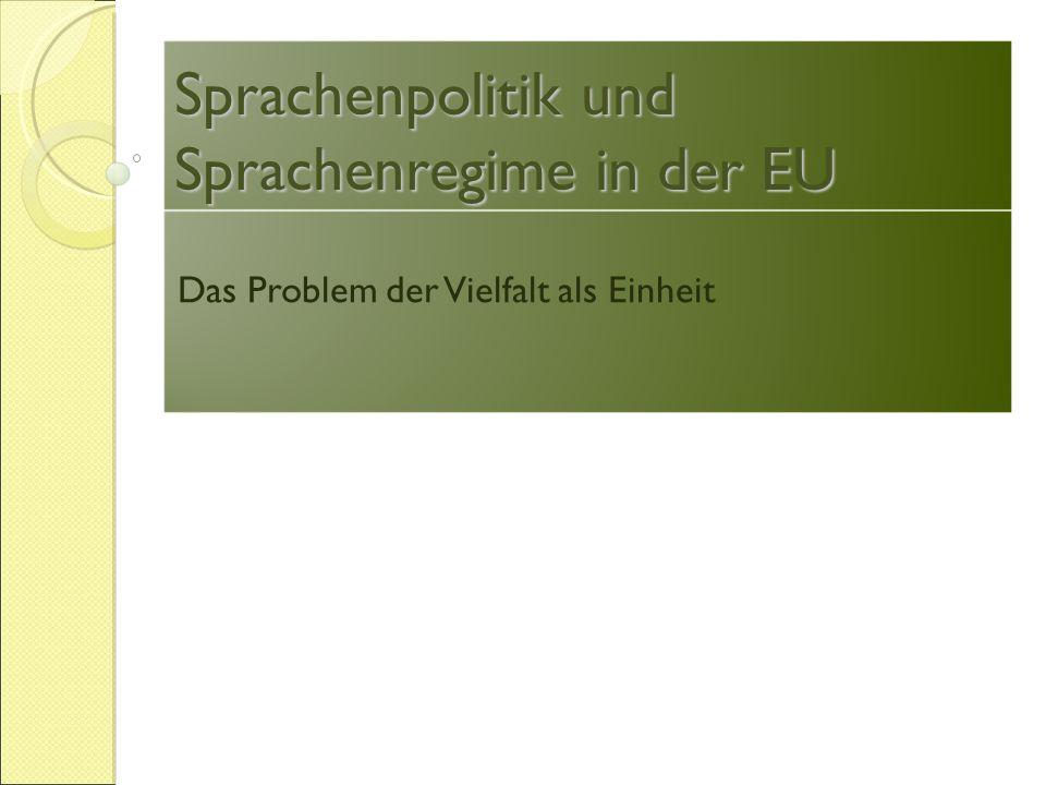 Sprachenpolitik und Sprachenregime in der EU Das Problem der Vielfalt als Einheit