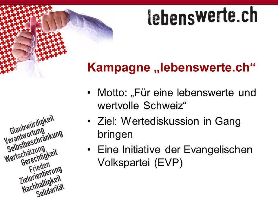"""Motto: """"Für eine lebenswerte und wertvolle Schweiz"""" Ziel: Wertediskussion in Gang bringen Eine Initiative der Evangelischen Volkspartei (EVP)"""