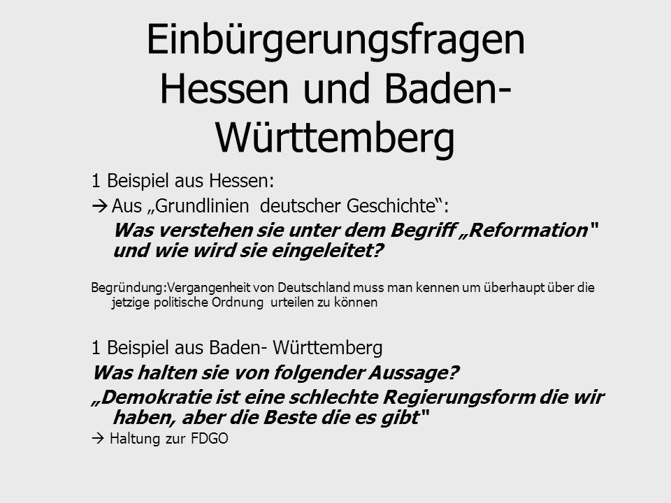 """Einbürgerungsfragen Hessen und Baden- Württemberg 1 Beispiel aus Hessen:  Aus """"Grundlinien deutscher Geschichte"""": Was verstehen sie unter dem Begriff"""