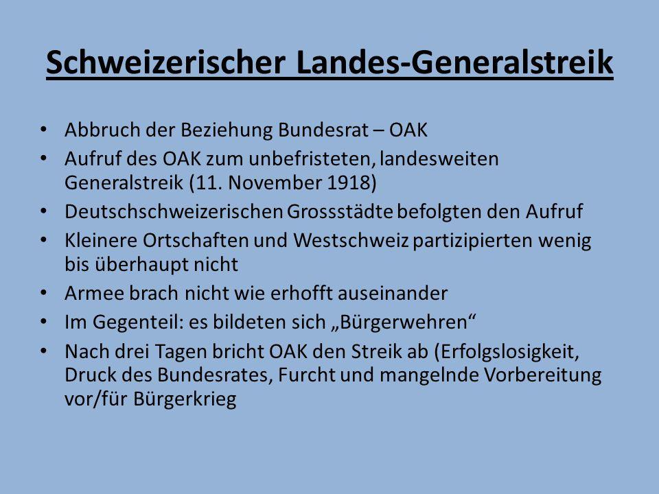 Schweizerischer Landes-Generalstreik Abbruch der Beziehung Bundesrat – OAK Aufruf des OAK zum unbefristeten, landesweiten Generalstreik (11.